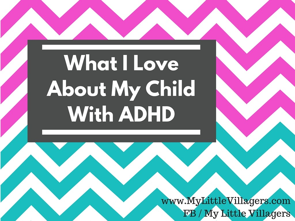 What I LoveAbout My Child With ADHD