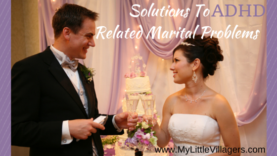 Solutions To ADHD Related Marital Problems