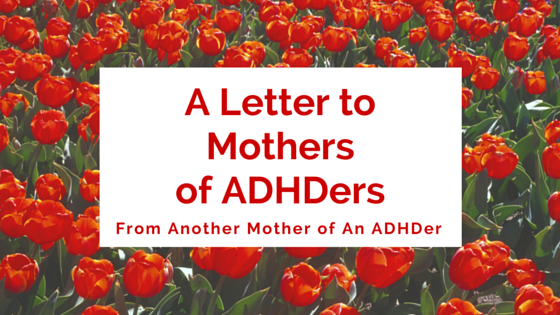 A Letter to Mothers of ADHDers