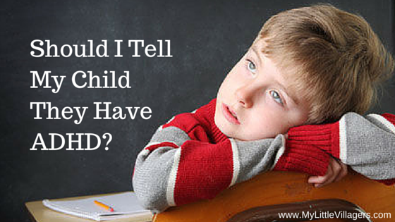 Should I TellMy Kid TheyHaveADHD?
