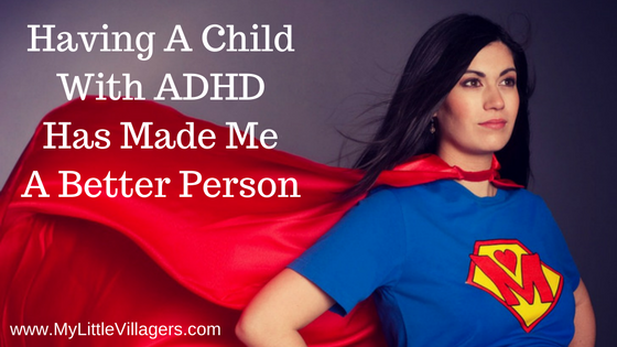 how-having-a-child-with-adhd-has-made-me-a-better-person